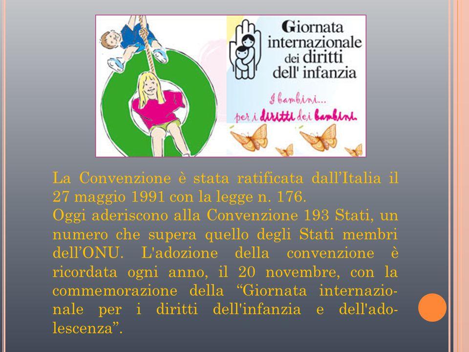 La Convenzione è stata ratificata dallItalia il 27 maggio 1991 con la legge n.