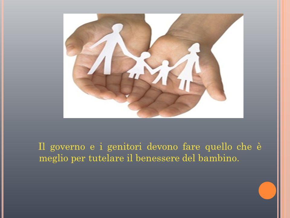 Il governo e i genitori devono fare quello che è meglio per tutelare il benessere del bambino.