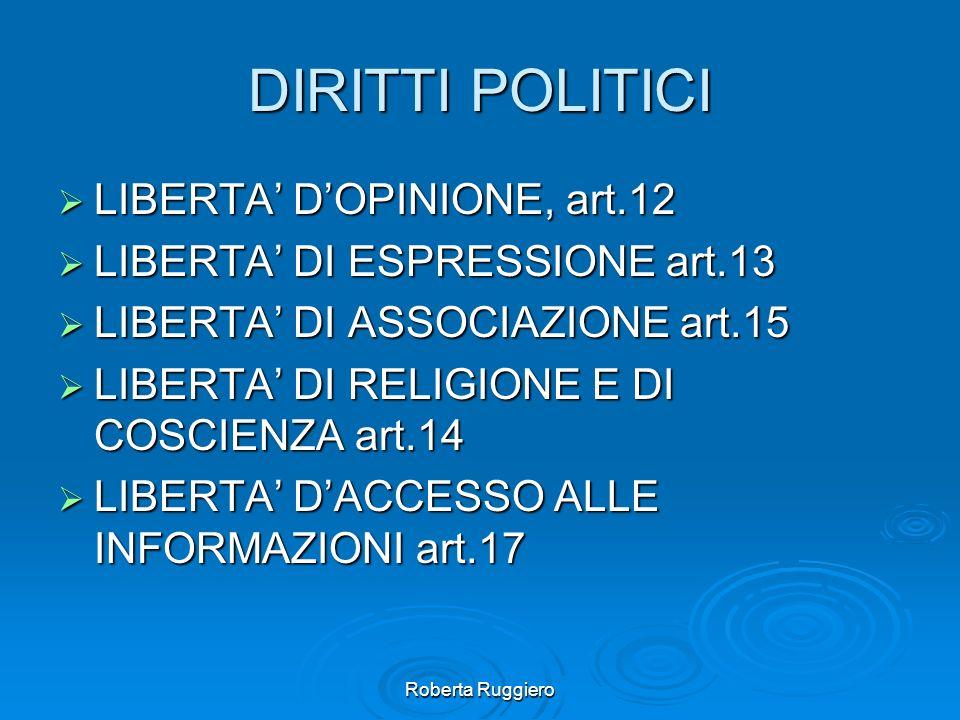 Roberta Ruggiero DIRITTI POLITICI LIBERTA DOPINIONE, art.12 LIBERTA DOPINIONE, art.12 LIBERTA DI ESPRESSIONE art.13 LIBERTA DI ESPRESSIONE art.13 LIBE