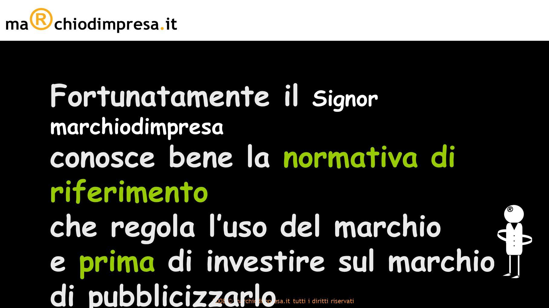 2008 © marchiodimpresa.it tutti i diritti riservati Per informazioni e consulenza: info@marchiodimpresa.it