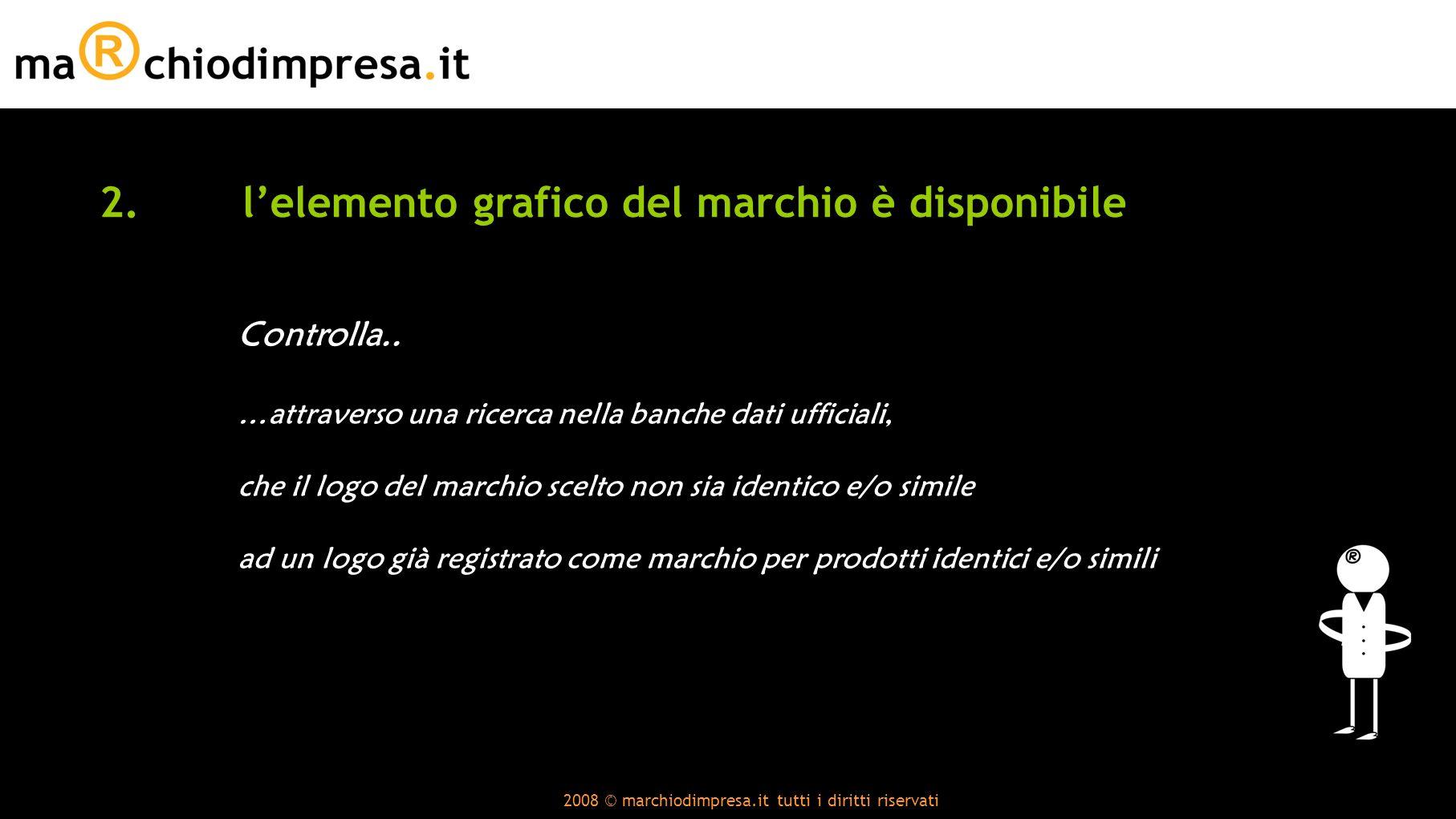 2008 © marchiodimpresa.it tutti i diritti riservati 3.Nome a dominio libero Verifica..