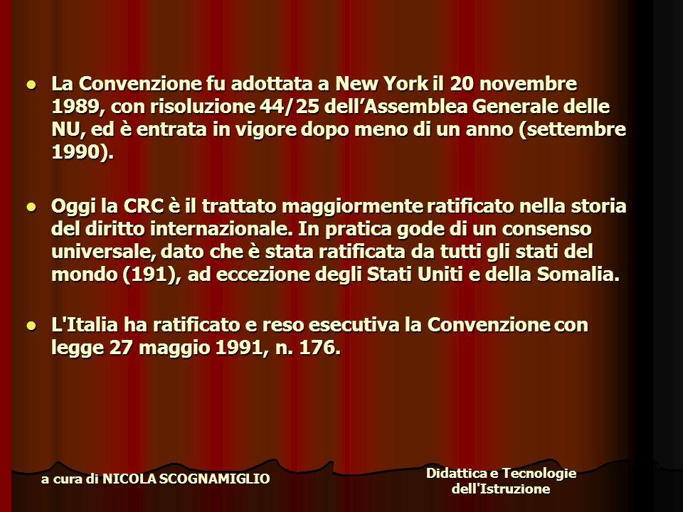 Didattica e Tecnologie dell'Istruzione a cura di NICOLA SCOGNAMIGLIO La Convenzione fu adottata a New York il 20 novembre 1989, con risoluzione 44/25