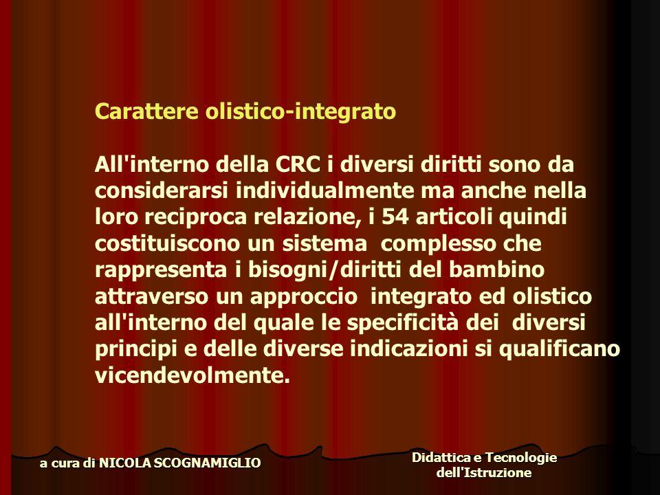 Didattica e Tecnologie dell'Istruzione a cura di NICOLA SCOGNAMIGLIO Carattere olistico-integrato All'interno della CRC i diversi diritti sono da cons