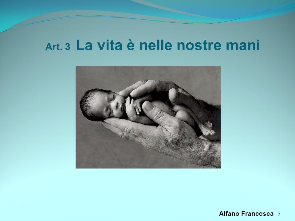 5 Art. 3 La vita è nelle nostre mani Alfano Francesca