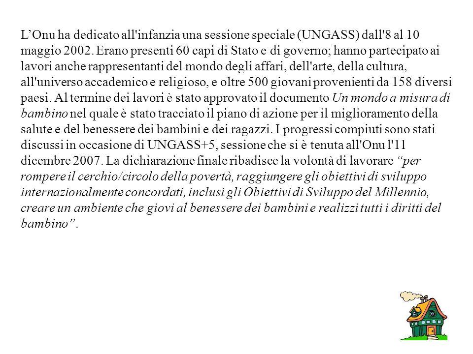 LOnu ha dedicato all infanzia una sessione speciale (UNGASS) dall 8 al 10 maggio 2002.