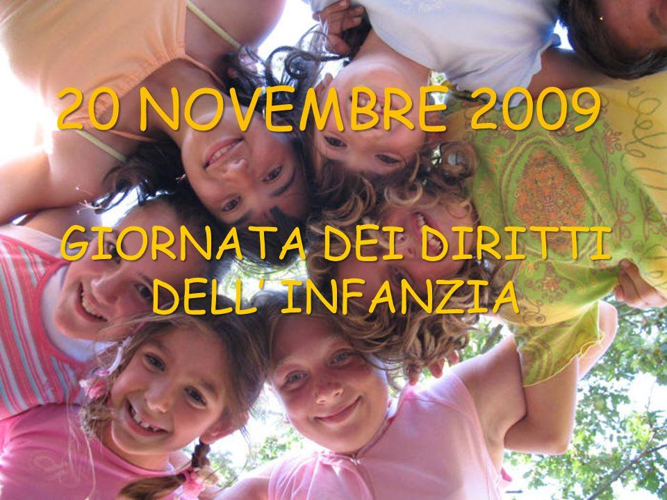 20 NOVEMBRE 2009 GIORNATA DEI DIRITTI DELL INFANZIA