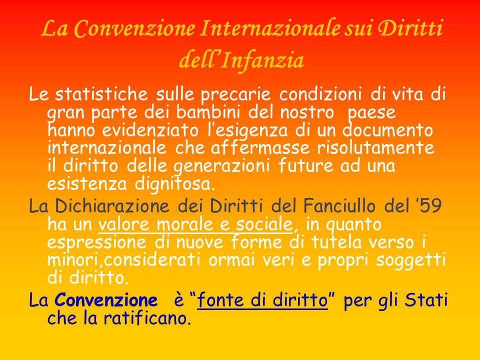 La Convenzione Internazionale sui Diritti dellInfanzia Le statistiche sulle precarie condizioni di vita di gran parte dei bambini del nostro paese han