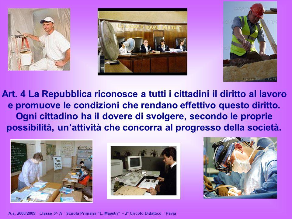 A.s.2008/2009 - Classe 5^ A - Scuola Primaria L. Maestri – 2° Circolo Didattico - Pavia Art.