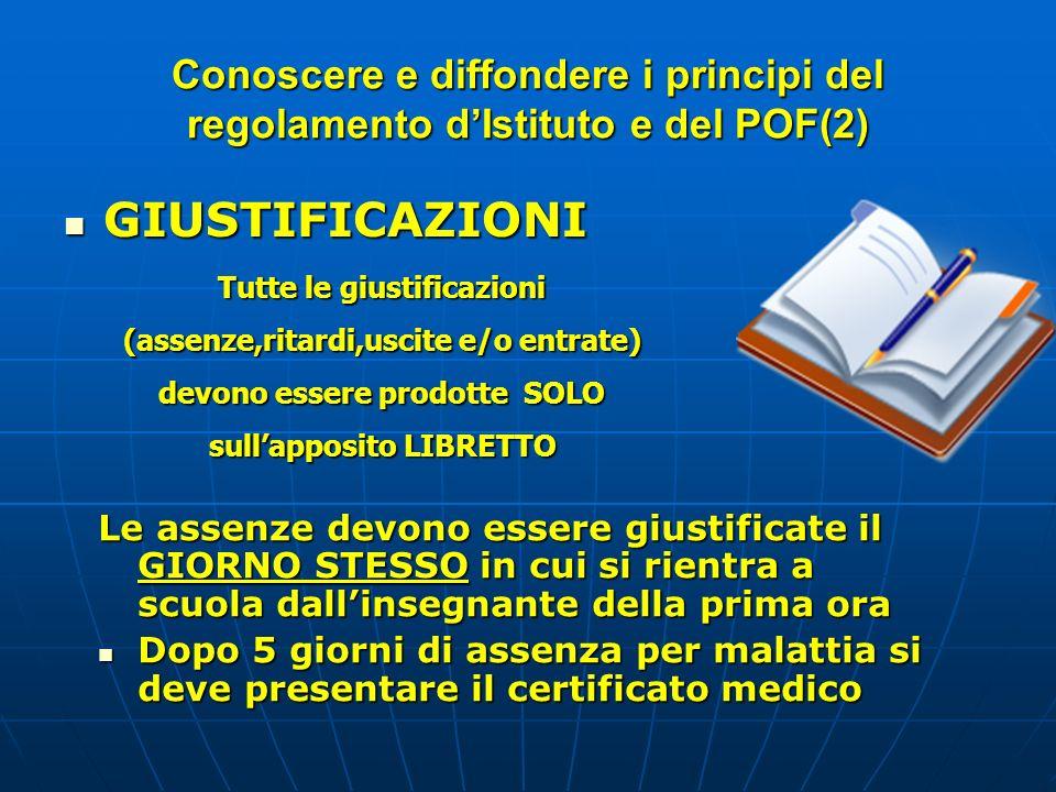 Conoscere e diffondere i principi del regolamento dIstituto e del POF(2) GIUSTIFICAZIONI GIUSTIFICAZIONI Tutte le giustificazioni (assenze,ritardi,usc