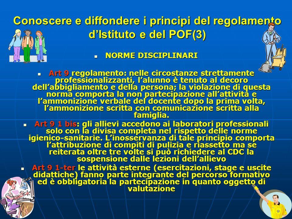 Conoscere e diffondere i principi del regolamento dIstituto e del POF(3) NORME DISCIPLINARI NORME DISCIPLINARI Art 9 regolamento: nelle circostanze st
