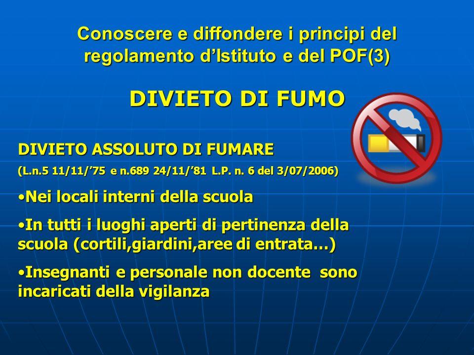 DIVIETO DI FUMO DIVIETO ASSOLUTO DI FUMARE (L.n.5 11/11/75 e n.689 24/11/81 L.P. n. 6 del 3/07/2006) Nei locali interni della scuolaNei locali interni