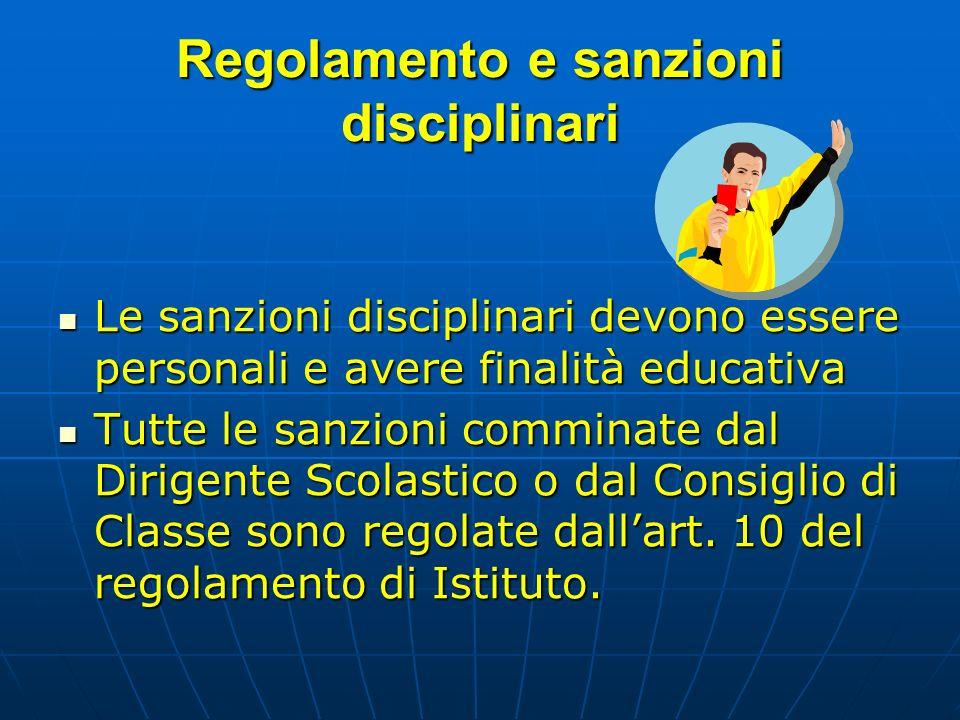 Regolamento e sanzioni disciplinari Le sanzioni disciplinari devono essere personali e avere finalità educativa Le sanzioni disciplinari devono essere