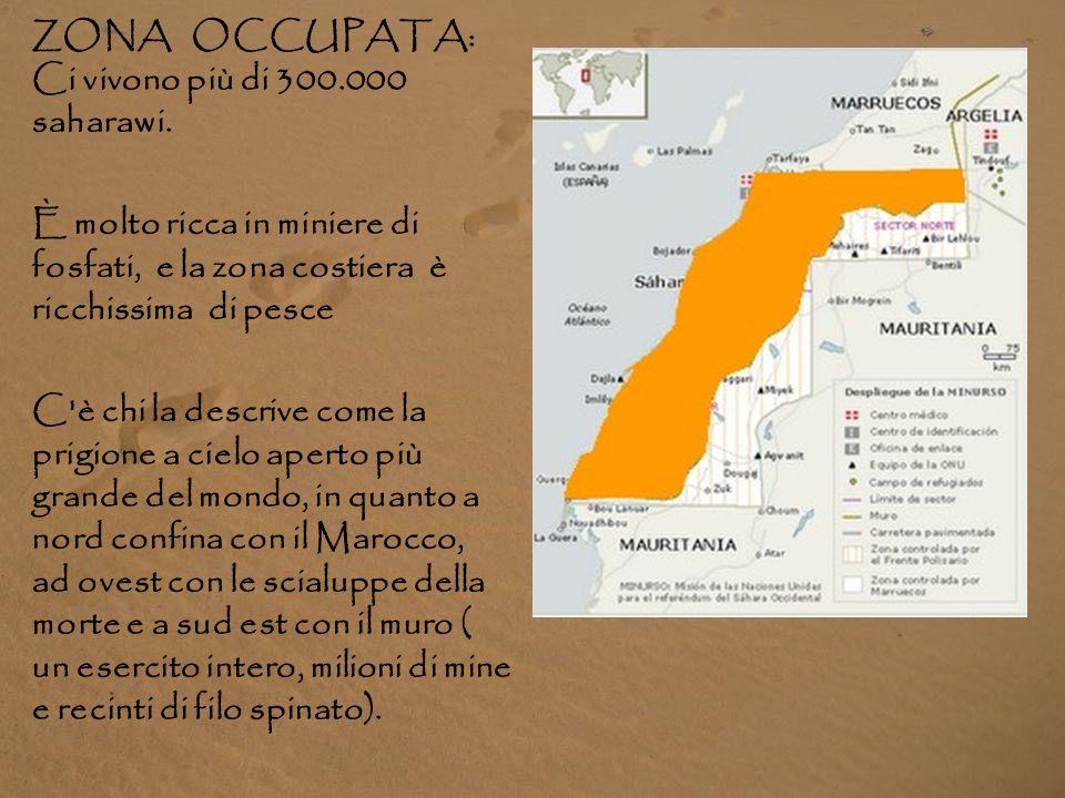 La popolazione saharawi vive separata nei: TERRITORI OCCUPATI TERRITORI LIBERATI CAMPI DI RIFUGIATI