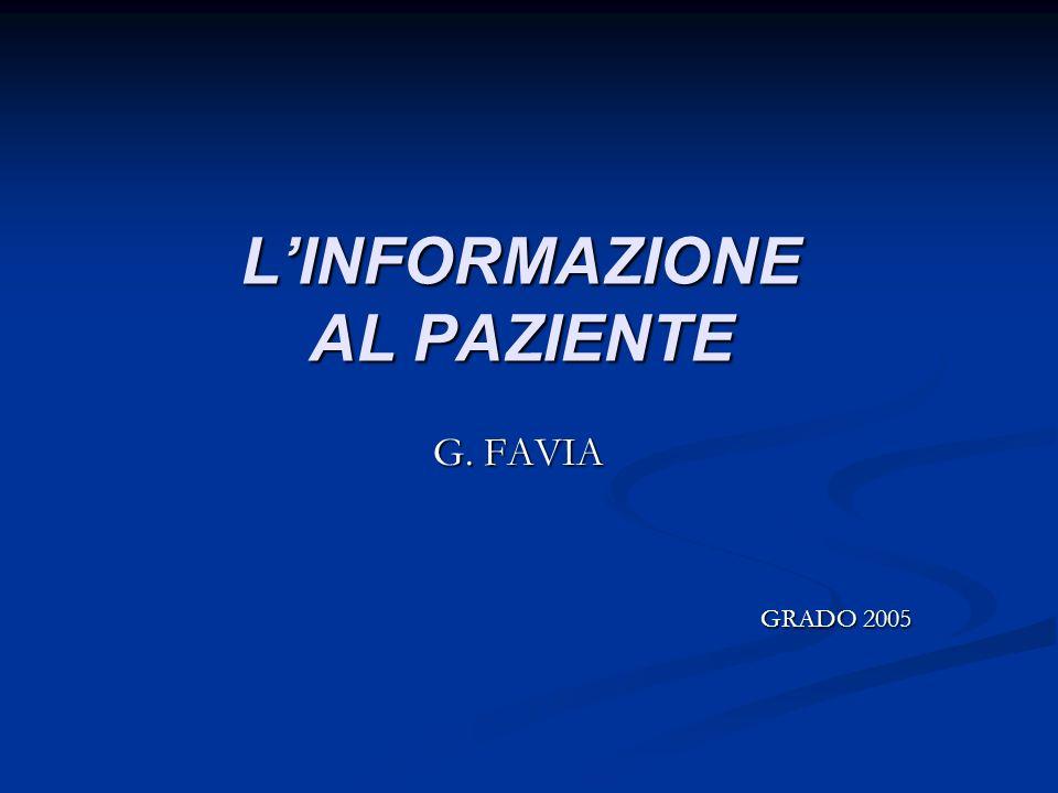 LINFORMAZIONE AL PAZIENTE G. FAVIA GRADO 2005 GRADO 2005