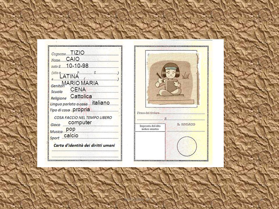 Dalla carta dei diritti umani Ho avuto modo di vedere,completando il passaporto dei diritti umani,quanto sono fortunato nella mia vita e quanti diritti umani ho garantiti.(dalla Convenzione dei diritti sullinfanzia) Diritto al nome (art.