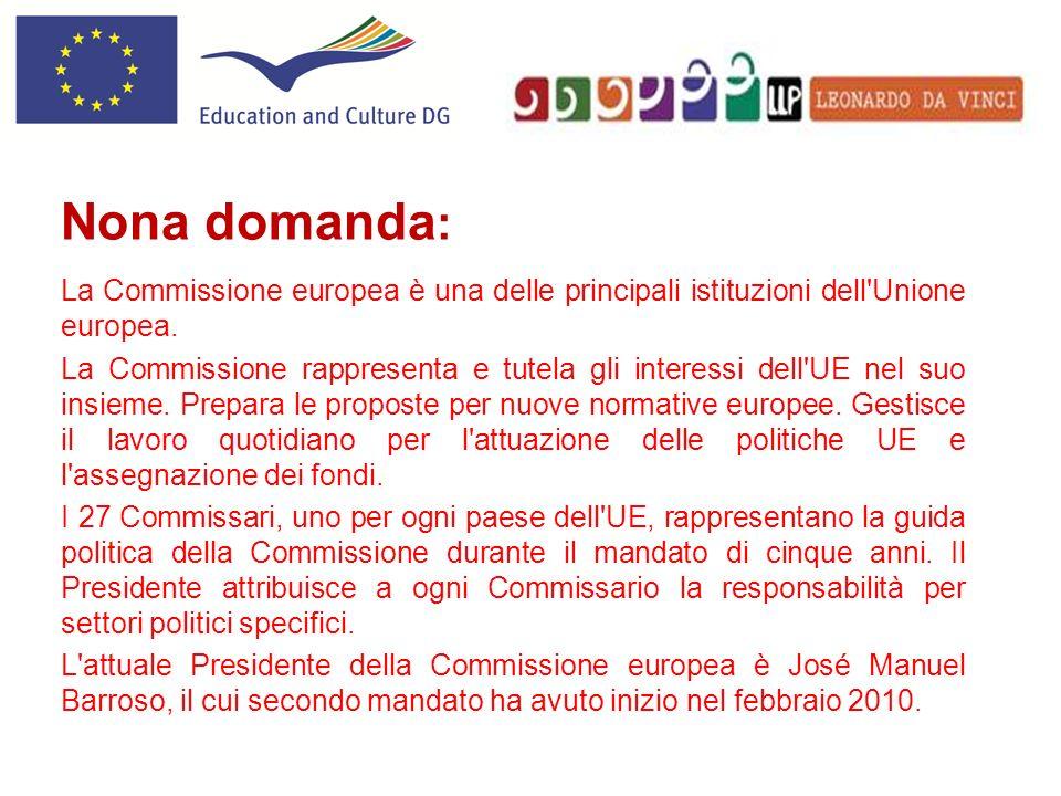 La Commissione europea è una delle principali istituzioni dell'Unione europea. La Commissione rappresenta e tutela gli interessi dell'UE nel suo insie