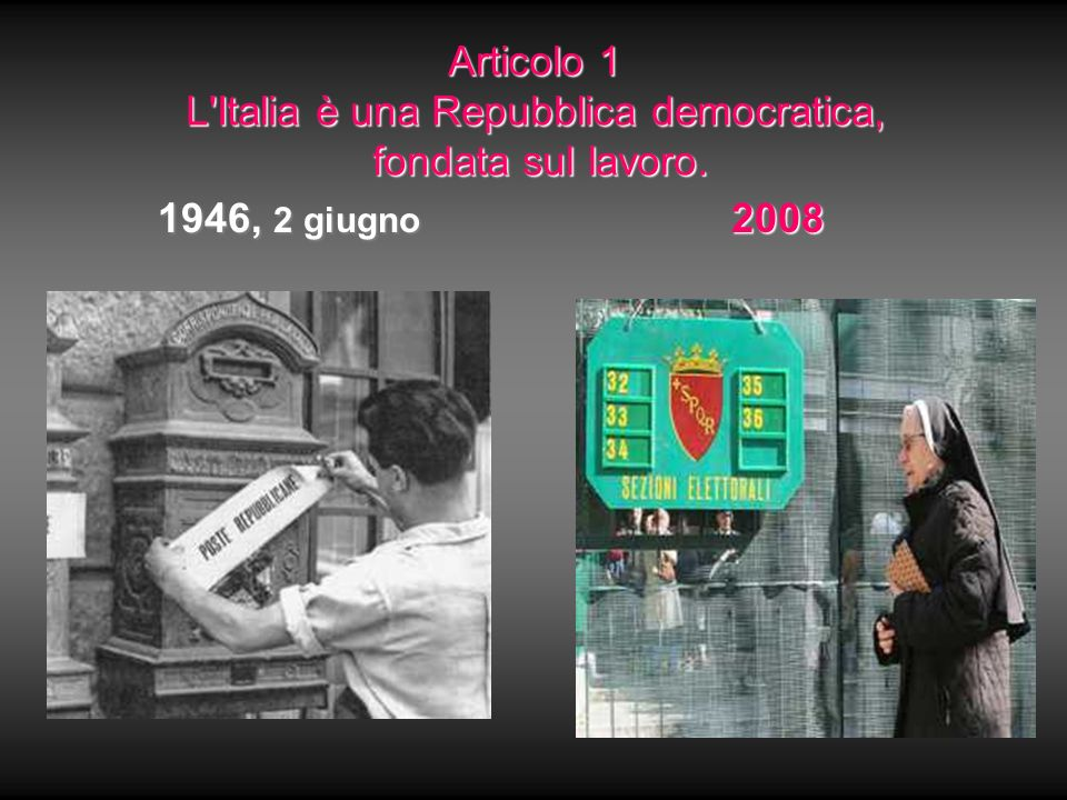 Articolo 1 L'Italia è una Repubblica democratica, fondata sul lavoro. 1946, 2 giugno 2008