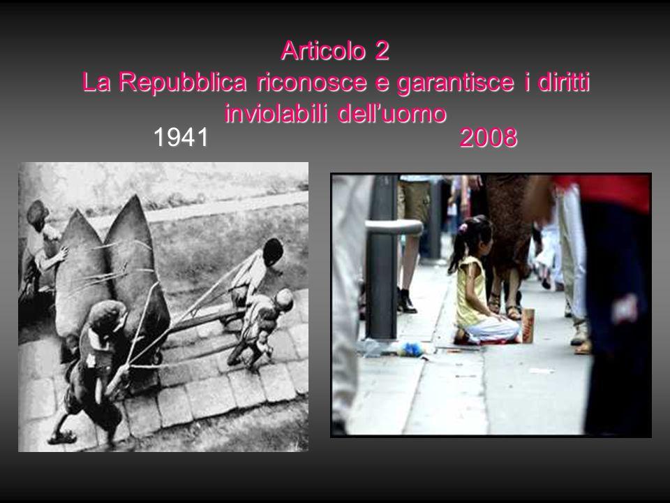 Articolo 2 La Repubblica riconosce e garantisce i diritti inviolabili delluomo 19412008