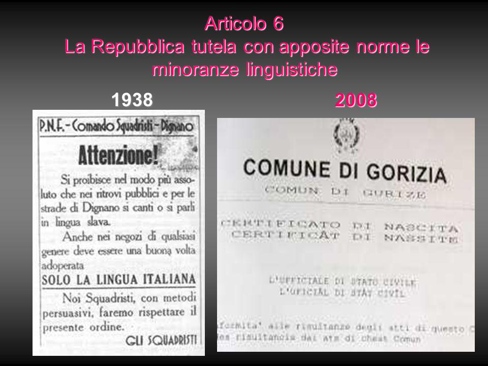 Articolo 6 La Repubblica tutela con apposite norme le minoranze linguistiche 19382008