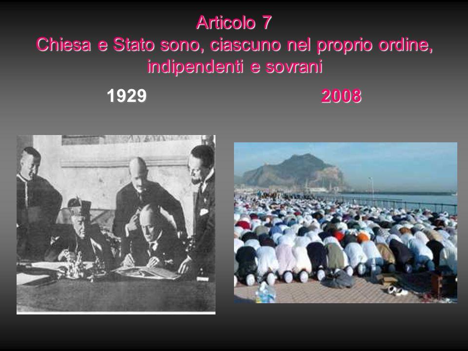 Articolo 7 Chiesa e Stato sono, ciascuno nel proprio ordine, indipendenti e sovrani 19292008