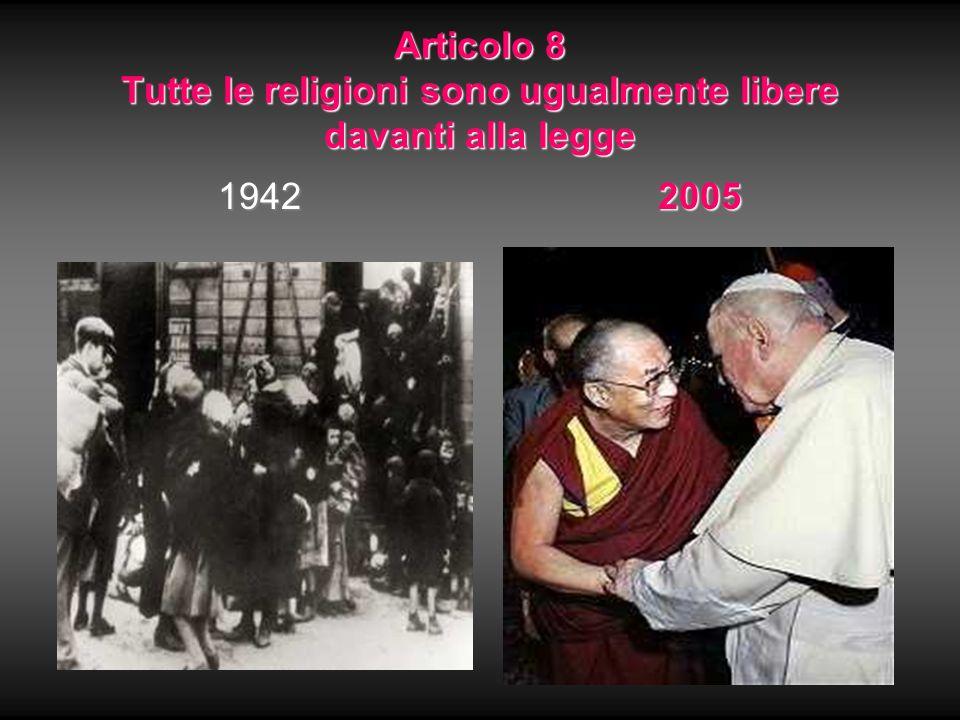 Articolo 8 Tutte le religioni sono ugualmente libere davanti alla legge 19422005