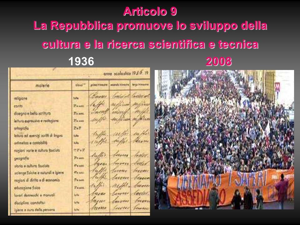 Articolo 9 La Repubblica promuove lo sviluppo della cultura e la ricerca scientifica e tecnica 19362008