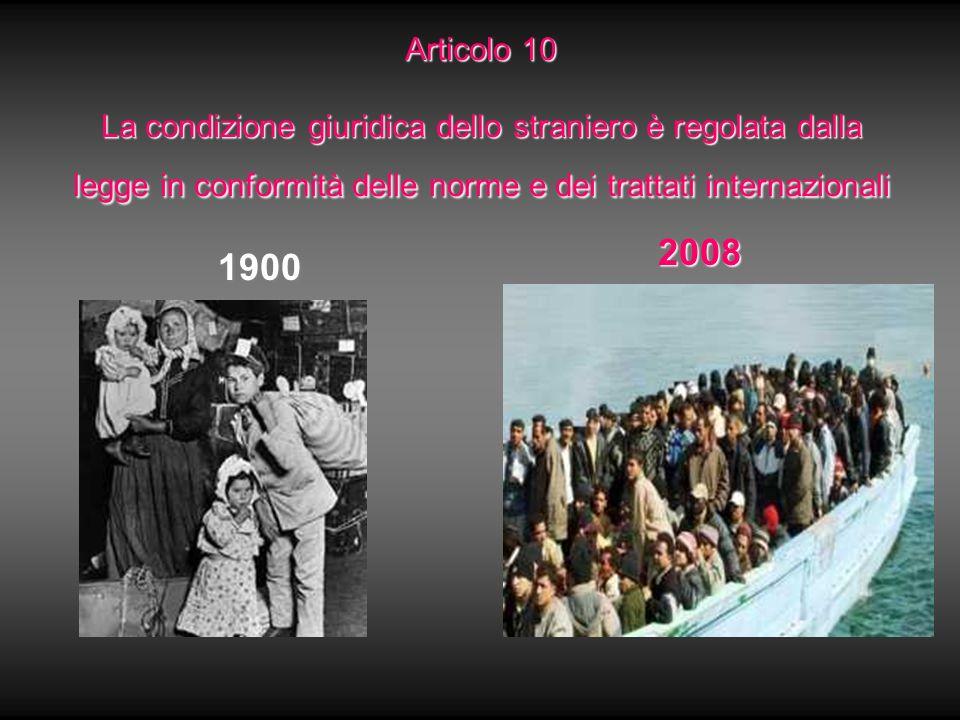 Articolo 10 La condizione giuridica dello straniero è regolata dalla legge in conformità delle norme e dei trattati internazionali 1900 2008