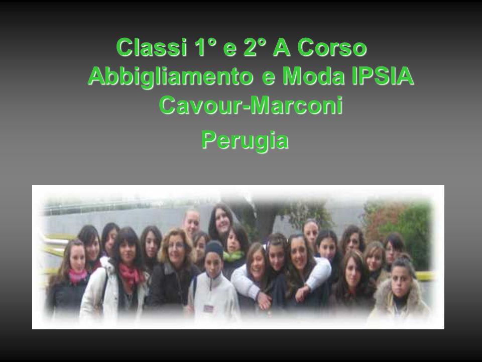 Classi 1° e 2° A Corso Abbigliamento e Moda IPSIA Cavour-Marconi Perugia Perugia