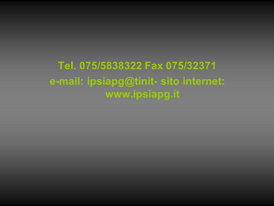 Tel. 075/5838322 Fax 075/32371 e-mail: ipsiapg@tinit- sito internet: www.ipsiapg.it