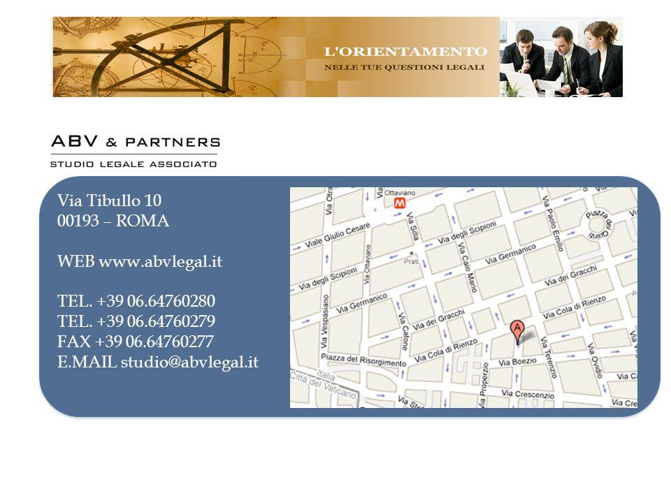 Via Tibullo 10 00193 – ROMA WEB www.abvlegal.it TEL. +39 06.64760280 TEL. +39 06.64760279 FAX +39 06.64760277 E.MAIL studio@abvlegal.it
