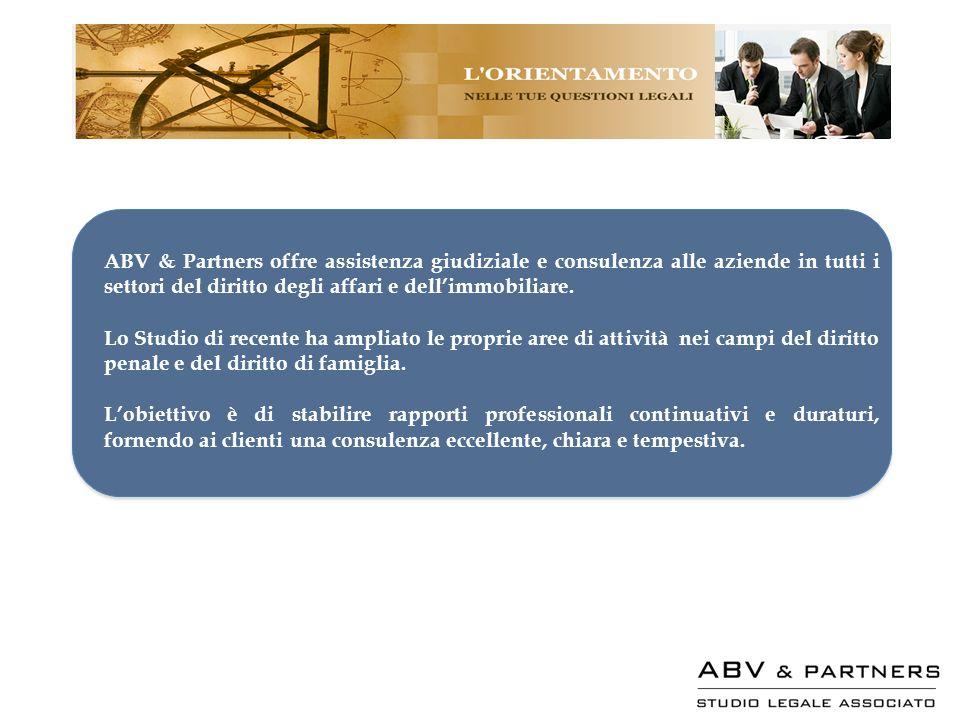 ABV & Partners offre assistenza giudiziale e consulenza alle aziende in tutti i settori del diritto degli affari e dellimmobiliare. Lo Studio di recen