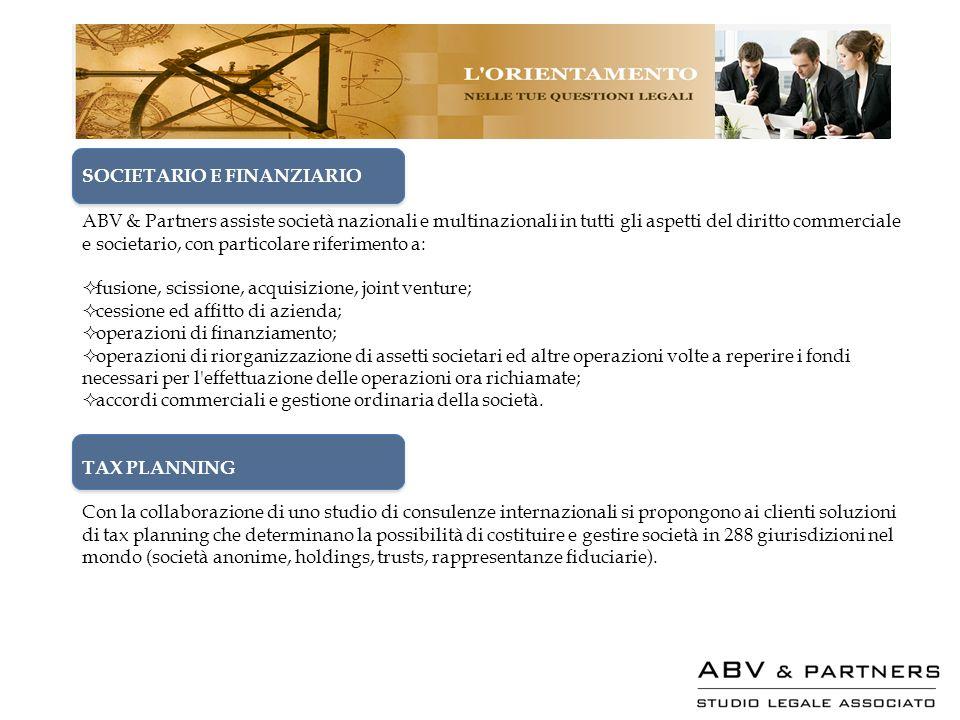 SOCIETARIO E FINANZIARIO ABV & Partners assiste società nazionali e multinazionali in tutti gli aspetti del diritto commerciale e societario, con part