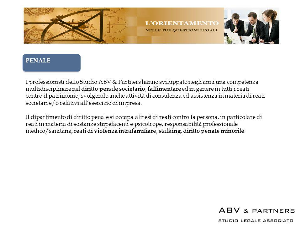 PENALE I professionisti dello Studio ABV & Partners hanno sviluppato negli anni una competenza multidisciplinare nel diritto penale societario, fallim