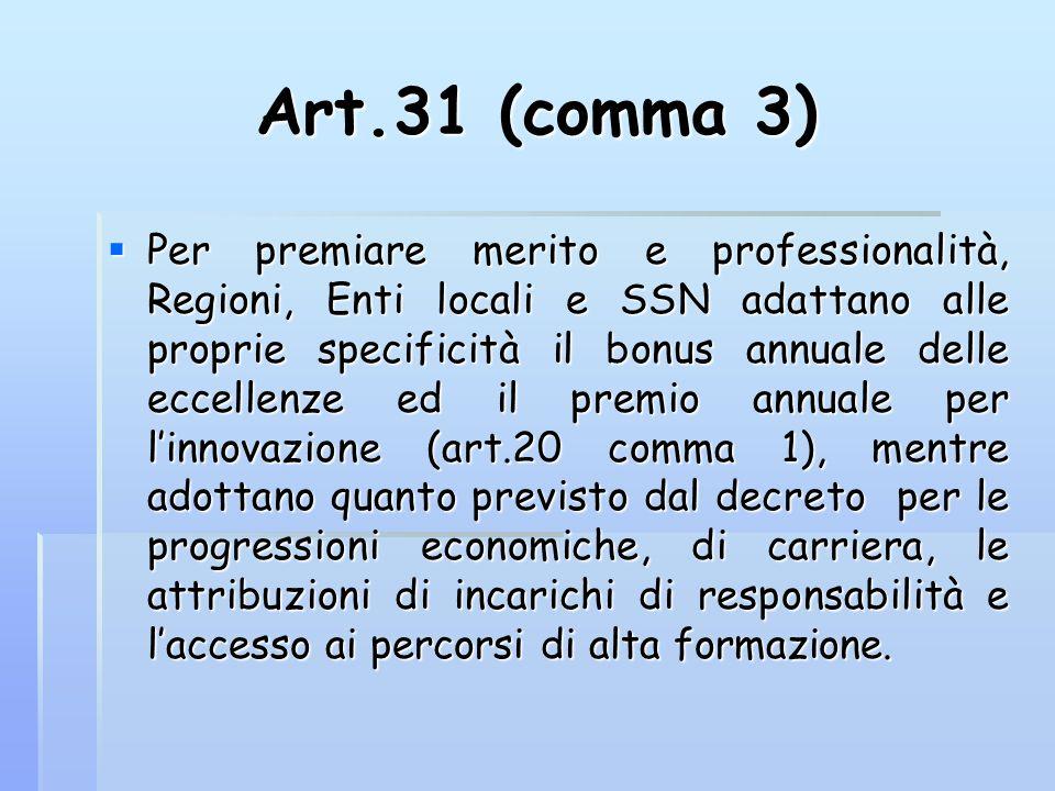 Art.31 (comma 3) Per premiare merito e professionalità, Regioni, Enti locali e SSN adattano alle proprie specificità il bonus annuale delle eccellenze