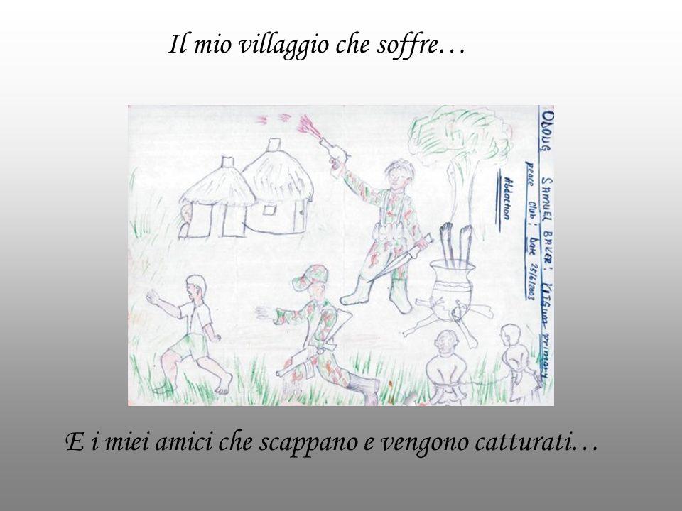 Il mio villaggio che soffre… E i miei amici che scappano e vengono catturati…