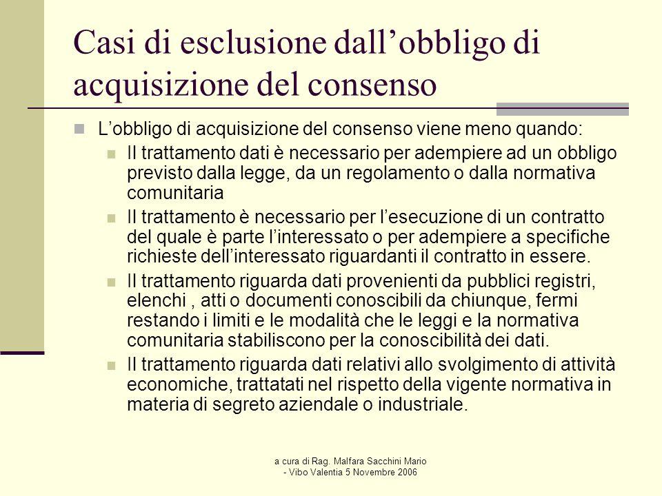 a cura di Rag. Malfara Sacchini Mario - Vibo Valentia 5 Novembre 2006 Casi di esclusione dallobbligo di acquisizione del consenso Lobbligo di acquisiz