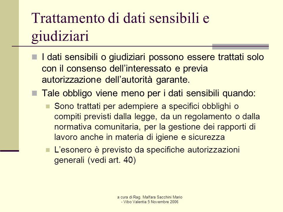a cura di Rag. Malfara Sacchini Mario - Vibo Valentia 5 Novembre 2006 Trattamento di dati sensibili e giudiziari I dati sensibili o giudiziari possono