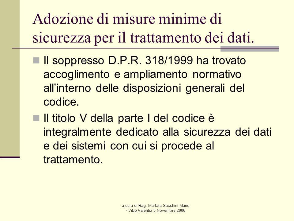 a cura di Rag. Malfara Sacchini Mario - Vibo Valentia 5 Novembre 2006 Adozione di misure minime di sicurezza per il trattamento dei dati. Il soppresso