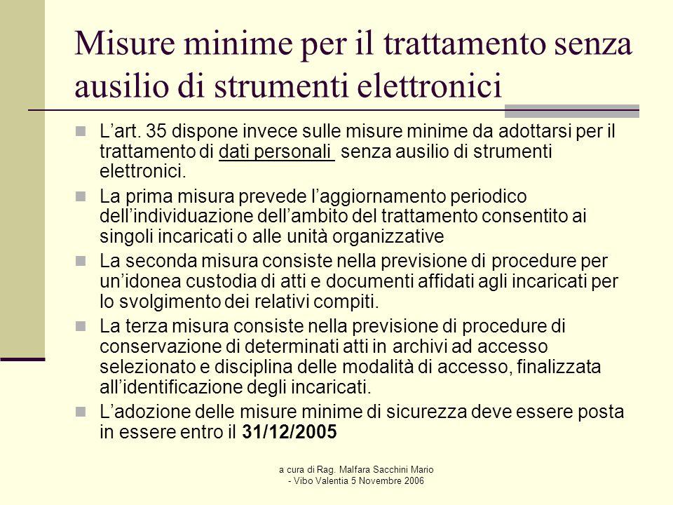 a cura di Rag. Malfara Sacchini Mario - Vibo Valentia 5 Novembre 2006 Misure minime per il trattamento senza ausilio di strumenti elettronici Lart. 35
