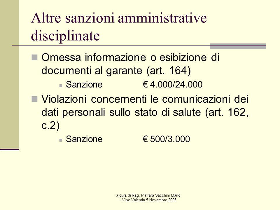 a cura di Rag. Malfara Sacchini Mario - Vibo Valentia 5 Novembre 2006 Altre sanzioni amministrative disciplinate Omessa informazione o esibizione di d