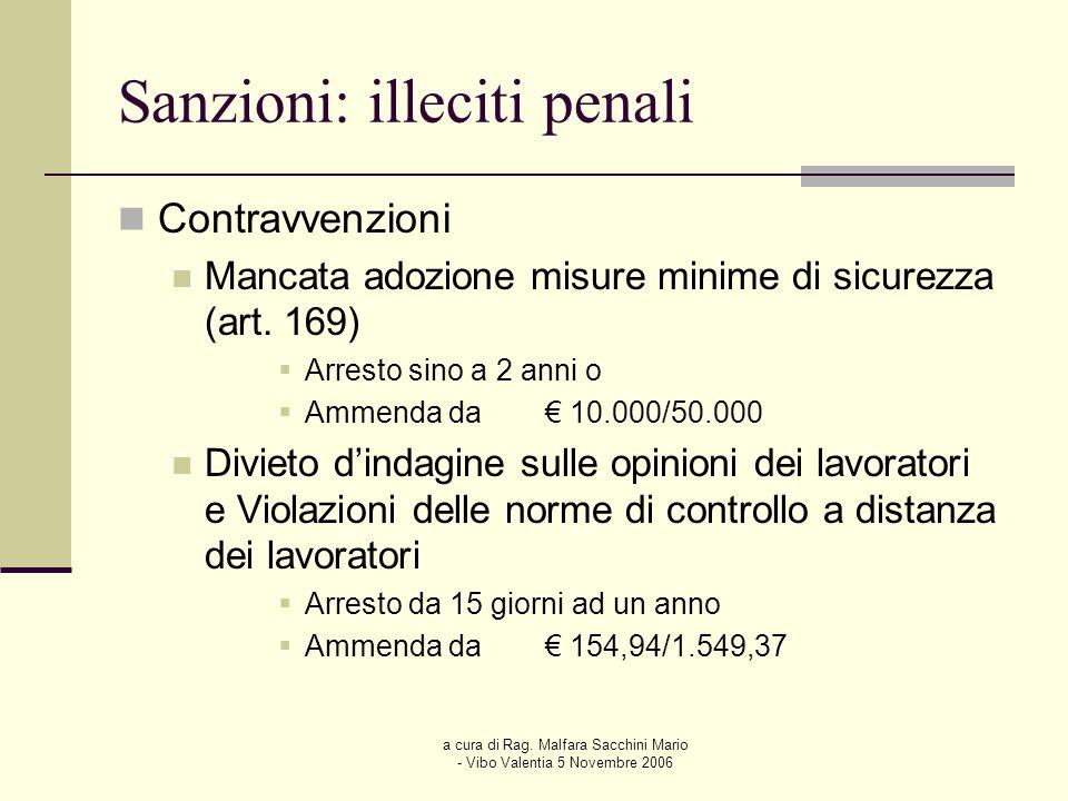 a cura di Rag. Malfara Sacchini Mario - Vibo Valentia 5 Novembre 2006 Sanzioni: illeciti penali Contravvenzioni Mancata adozione misure minime di sicu