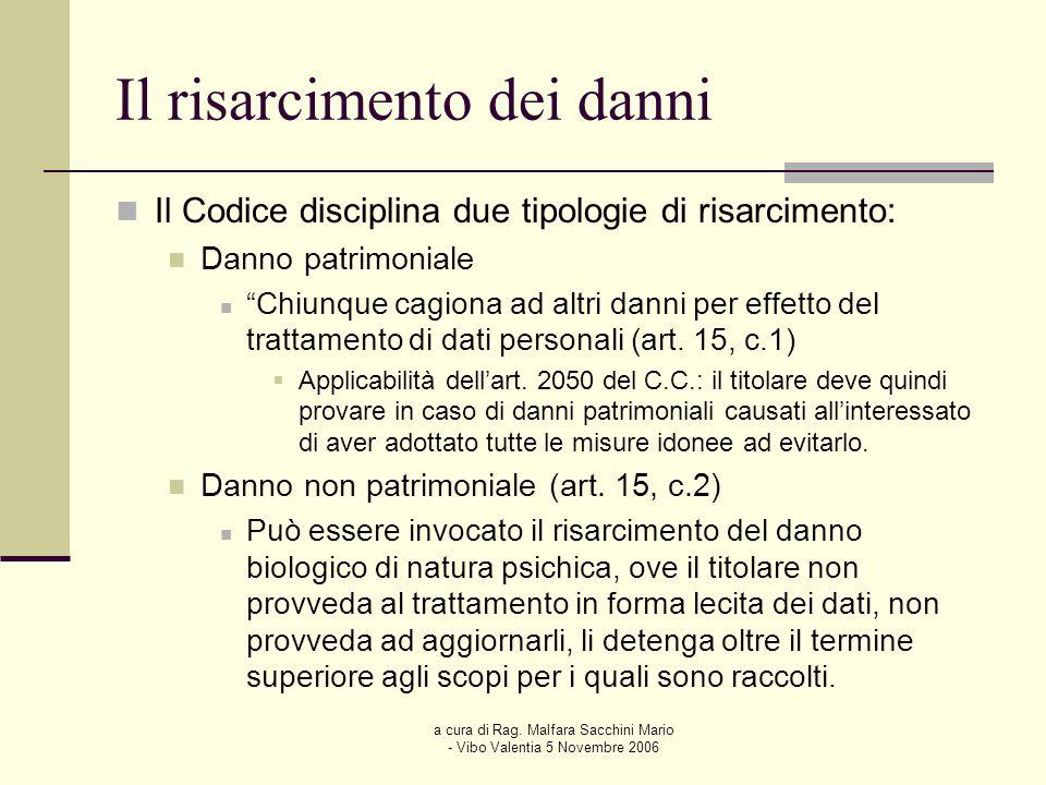 a cura di Rag. Malfara Sacchini Mario - Vibo Valentia 5 Novembre 2006 Il risarcimento dei danni Il Codice disciplina due tipologie di risarcimento: Da