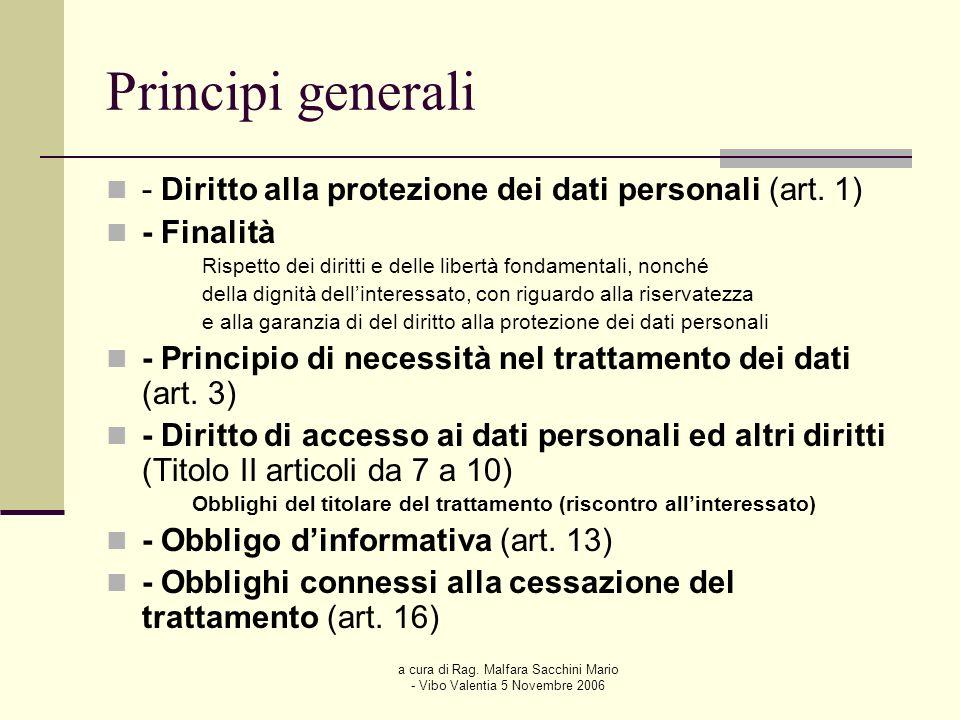 a cura di Rag. Malfara Sacchini Mario - Vibo Valentia 5 Novembre 2006 Principi generali - Diritto alla protezione dei dati personali (art. 1) - Finali