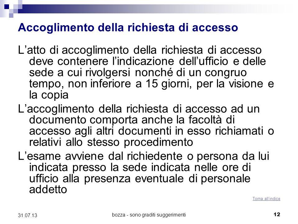 bozza - sono graditi suggerimenti Accoglimento della richiesta di accesso Latto di accoglimento della richiesta di accesso deve contenere lindicazione