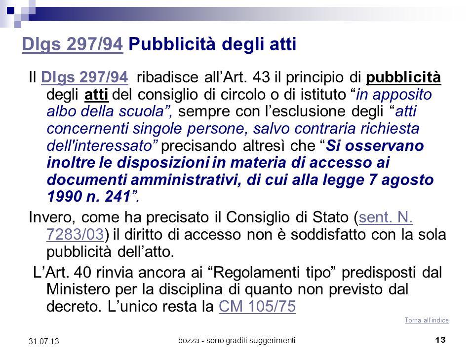 bozza - sono graditi suggerimenti 13 Dlgs 297/94Dlgs 297/94 Pubblicità degli atti Il Dlgs 297/94 ribadisce allArt. 43 il principio di pubblicità degli