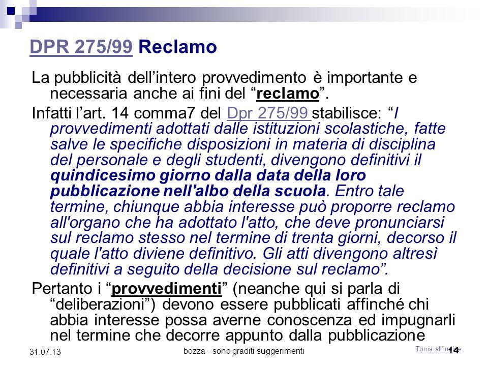 bozza - sono graditi suggerimenti DPR 275/99DPR 275/99 Reclamo La pubblicità dellintero provvedimento è importante e necessaria anche ai fini del recl