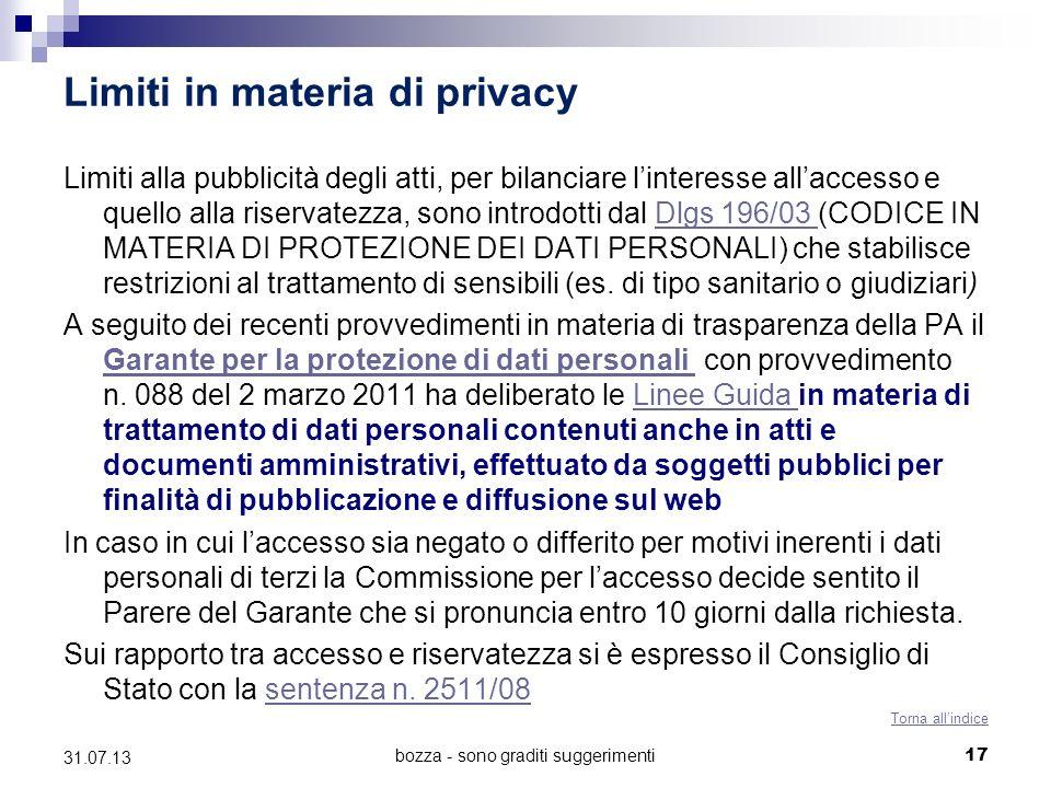 bozza - sono graditi suggerimenti Limiti in materia di privacy Limiti alla pubblicità degli atti, per bilanciare linteresse allaccesso e quello alla r
