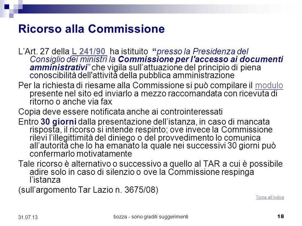 Ricorso alla Commissione LArt. 27 della L 241/90 ha istituito presso la Presidenza del Consiglio dei ministri la Commissione per l'accesso ai document