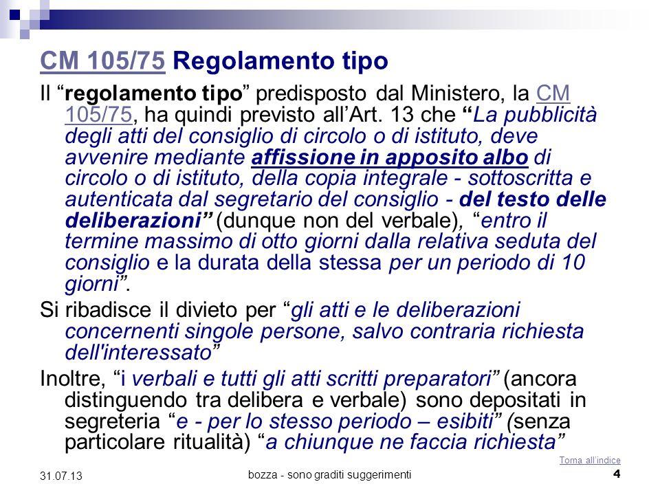 bozza - sono graditi suggerimenti 4. CM 105/75CM 105/75 Regolamento tipo Il regolamento tipo predisposto dal Ministero, la CM 105/75, ha quindi previs