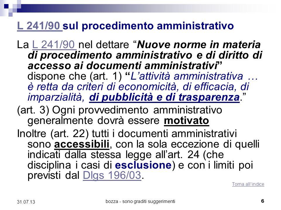 bozza - sono graditi suggerimenti L 241/90 L 241/90 sul procedimento amministrativo La L 241/90 nel dettare Nuove norme in materia di procedimento amm